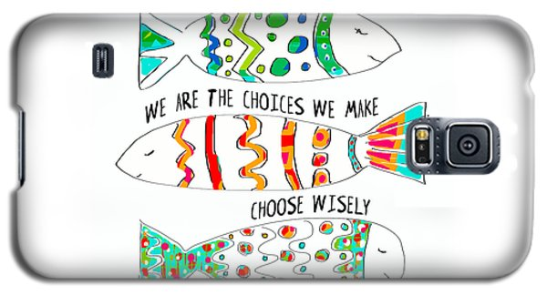 Galaxy S5 Case featuring the painting Choose Wisely by Lisa Weedn