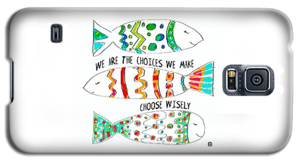 Choose Wisely Galaxy S5 Case