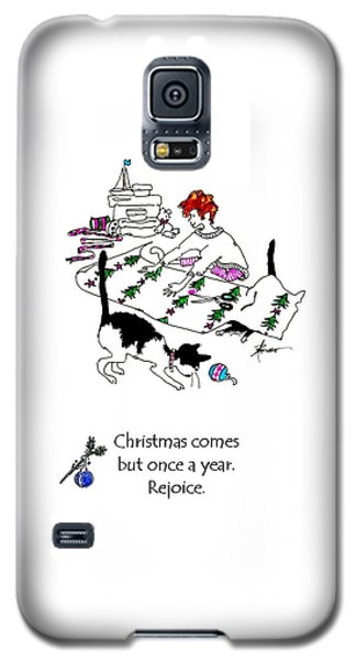 Christmas Comes But Once A Year. Rejoice Galaxy S5 Case