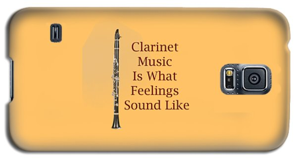 Clarinet Is What Feelings Sound Like 5574.02 Galaxy S5 Case