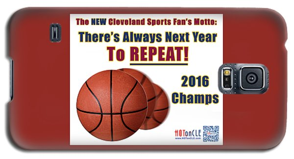 Cleveland Basketball 2016 Champs New Motto Galaxy S5 Case
