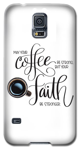 Coffee And Faith Galaxy S5 Case