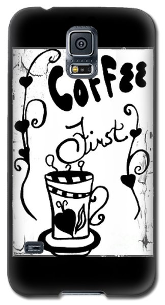 Coffee First Galaxy S5 Case