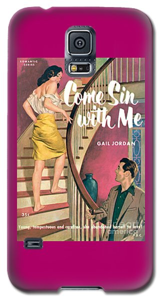 Come Sin With Me Galaxy S5 Case