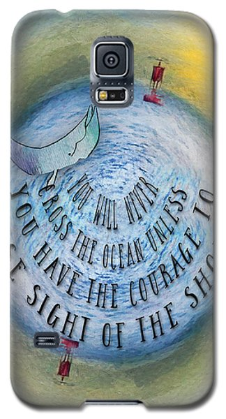 Courage To Lose Sight Of The Shore Mini Ocean Planet World Galaxy S5 Case