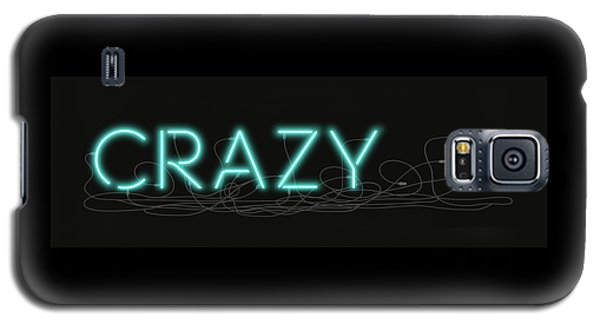 Crazy - Neon Sign 1 Galaxy S5 Case