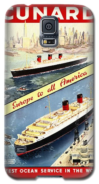 Cunard - Europe To All America - Vintage Poster Restored Galaxy S5 Case