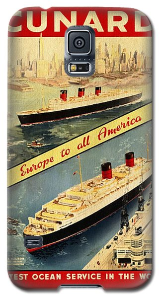 Cunard - Europe To All America - Vintage Poster Vintagelized Galaxy S5 Case
