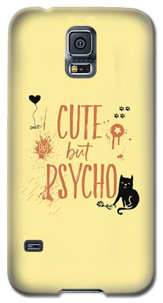 Cute But Psycho Cat Galaxy S5 Case