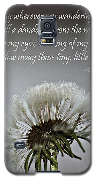 Dandelion Dreams- Fine Art And Poetry Galaxy S5 Case