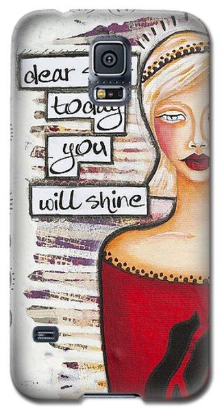 Galaxy S5 Case featuring the mixed media Dear Self Today You Will Shine Inspirational Folk Art by Stanka Vukelic