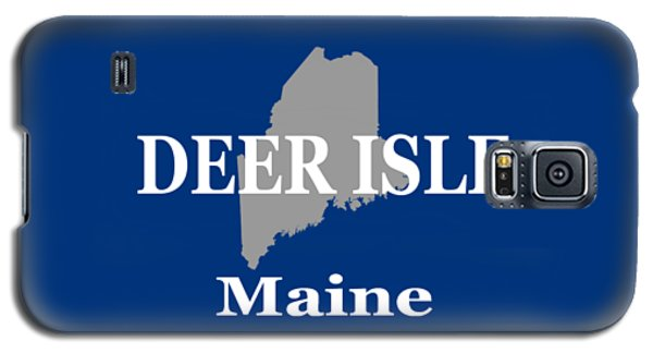 Galaxy S5 Case featuring the photograph Deer Isle Maine State City And Town Pride  by Keith Webber Jr