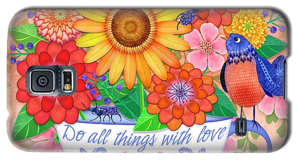 Do All Things With Love Galaxy S5 Case