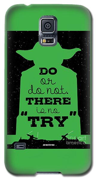 Do Or Do Not There Is No Try. - Yoda Movie Minimalist Quotes Poster Galaxy S5 Case