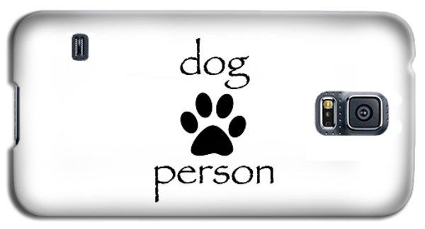 Dog Galaxy S5 Case - Dog Person by Bill Owen