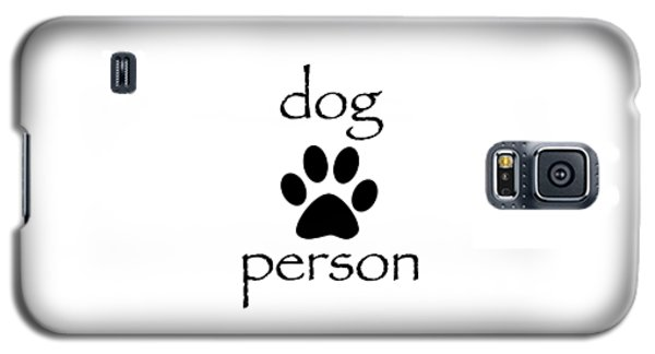 Dog Person Galaxy S5 Case
