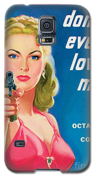 Don't Ever Love Me Galaxy S5 Case