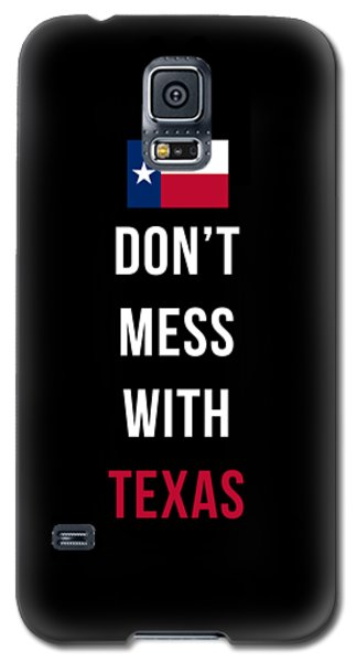 Don't Mess With Texas Tee Black Galaxy S5 Case by Edward Fielding