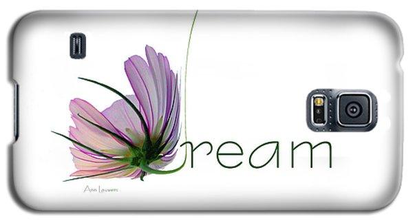 Dream Galaxy S5 Case by Ann Lauwers