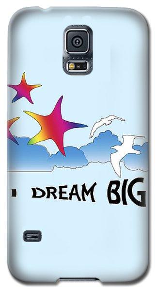 Dream Big Galaxy S5 Case by Judi Saunders