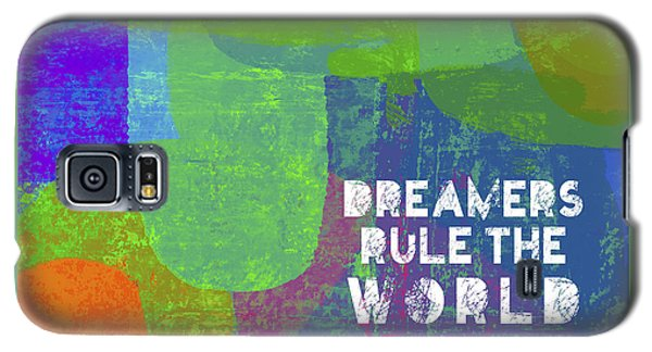 Dreamers Rule Galaxy S5 Case