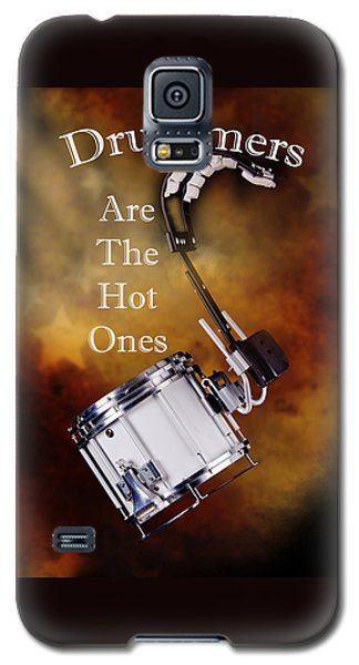 Drummers Are The Hot Ones Galaxy S5 Case