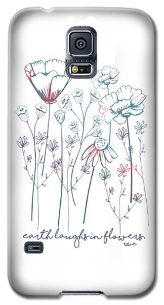 Earth Laughs In Flowers Galaxy S5 Case by Heather Applegate