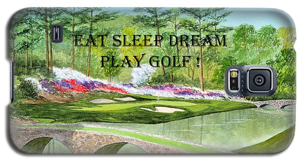 Galaxy S5 Case featuring the painting Eat Sleep Dream Play Golf - Augusta National 12th Hole by Bill Holkham