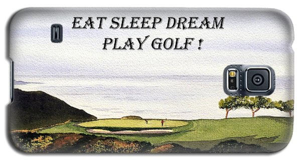 Galaxy S5 Case featuring the painting Eat Sleep Dream Play Golf - Torrey Pines South Golf Course by Bill Holkham
