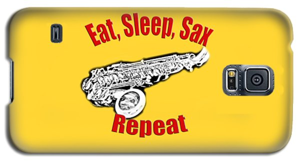 Eat Sleep Sax Repeat Galaxy S5 Case