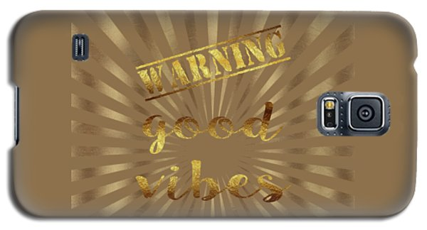Galaxy S5 Case featuring the painting Elegant Gold Warning Good Vibes Typography by Georgeta Blanaru