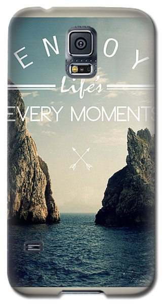 Enjoy Life Every Momens Galaxy S5 Case by Mark Ashkenazi