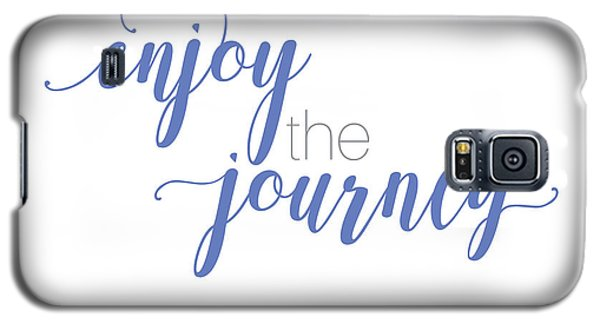 Enjoy The Journey Galaxy S5 Case