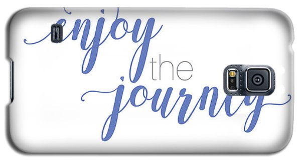 Enjoy The Journey Galaxy S5 Case
