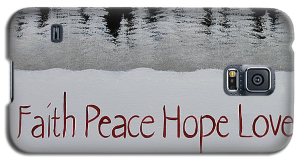 Faith, Peace, Hope, Love Galaxy S5 Case