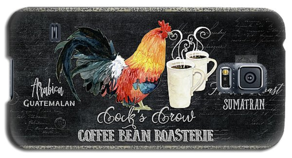 Galaxy S5 Case featuring the painting Farm Fresh Rooster 6 - Coffee Bean Roasterie French Roast by Audrey Jeanne Roberts