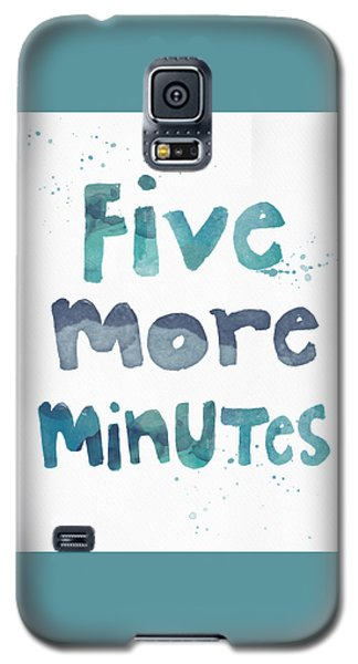 Five More Minutes Galaxy S5 Case