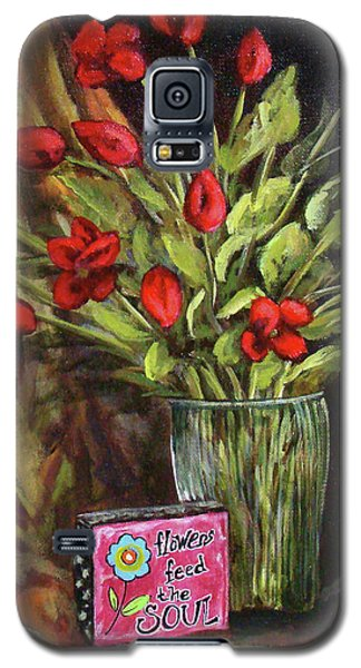 Flowers Feed The Soul Galaxy S5 Case