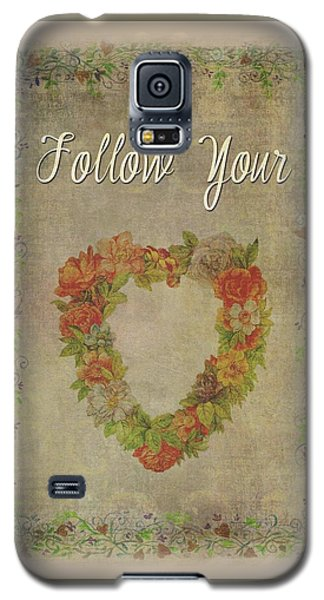 Follow Your Heart Motivational Galaxy S5 Case