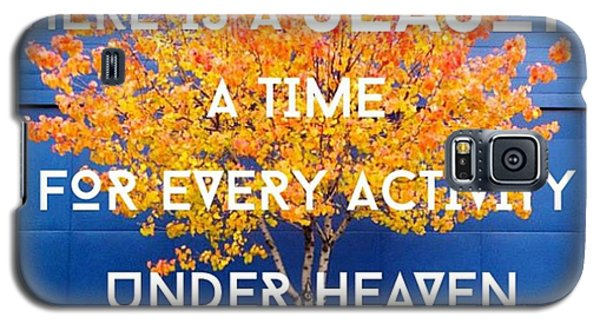 Design Galaxy S5 Case - For Everything There Is A Season, A by LIFT Women's Ministry designs --by Julie Hurttgam