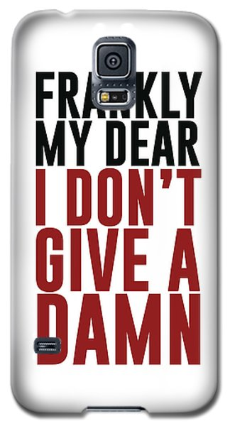 Frankly My Dear, I Don't Give A Damn - Minimalist Print - Typography - Quote Poster Galaxy S5 Case