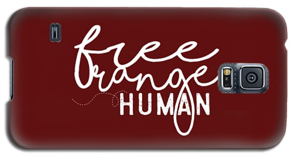 Free Range Human Galaxy S5 Case