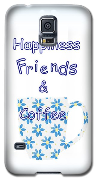 Friends And Coffee Galaxy S5 Case by Kathleen Sartoris