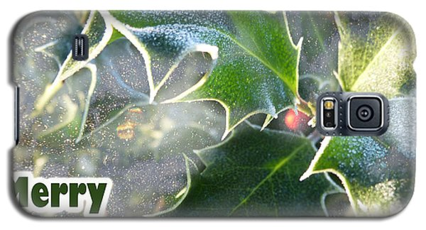 Galaxy S5 Case featuring the photograph Frosty Holly by LemonArt Photography