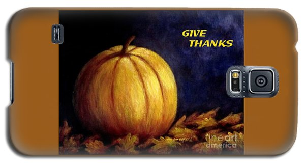Give Thanks Autumn Painting Galaxy S5 Case by Annie Zeno
