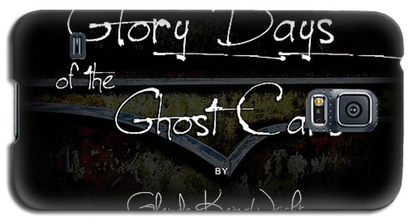 Glory Days Of The Ghost Cars Galaxy S5 Case