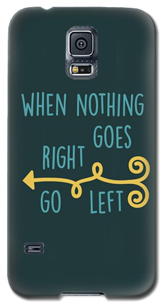 Galaxy S5 Case featuring the digital art Go Left by Heather Applegate