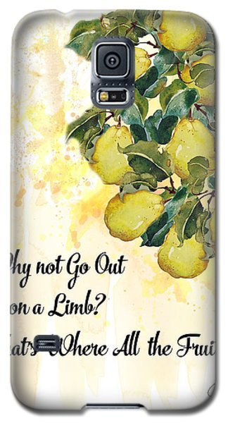 Galaxy S5 Case featuring the digital art Go Out On A Limb by Colleen Taylor