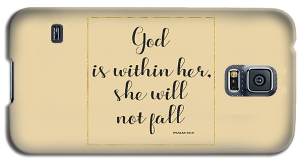 Galaxy S5 Case featuring the painting God Is Within Her She Will Not Fall Bible Quote by Georgeta Blanaru