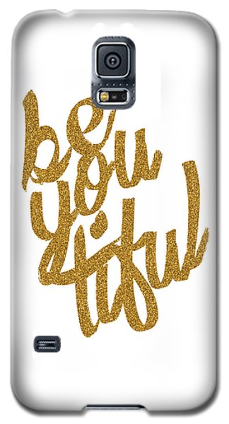 Galaxy S5 Case featuring the digital art Gold 'beyoutiful' Typographic Poster by Jaime Friedman